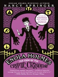 The Case of the Cryptic Crinoline : Enola Holmes Mystery Series, Book 5