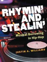 Rhymin' and Stealin' : Musical Borrowing in Hip-Hop