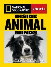 Inside Animal Minds : The New Science of Animal Intelligence