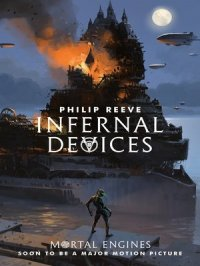 Infernal Devices : Predator Cities Series, Book 3
