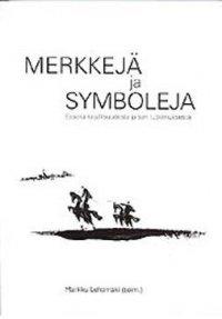 Merkkejä ja symboleja : esseitä kirjallisuudesta ja sen tutkimuksesta