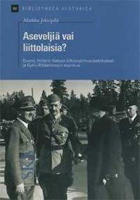 Aseveljiä vai liittolaisia? : Suomi, Saksan liittosopimusvaatimukset ja Rytin-Ribbentropin-sopimus