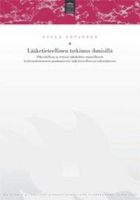 Lääketieteellinen tutkimus ihmisillä oikeudellisia ja eettisiä näkökohtia ruumiilliseen koskemattomuuteen puuttumisesta lääketieteellisessä tutkimuksessa