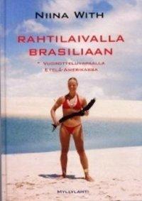 Rahtilaivalla Brasiliaan : vuorotteluvapaalla Etelä-Amerikassa / Niina With