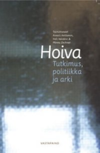 Hoiva - tutkimus, politiikka ja arki