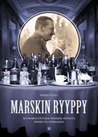 Marskin ryyppy : juomakulttuuria Venäjän hovista Mikkelin päämajaan