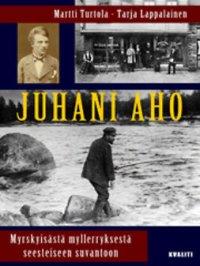 Juhani Aho : myrskyisästä myllerryksestä seesteiseen suvantoon