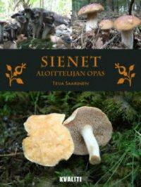Sienet : aloittelijan opas