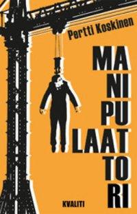 Manipulaattori : jännitysromaani