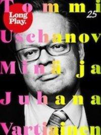 Minä ja Juhana Vartiainen - (Long Play ; 25)