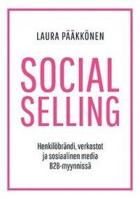 Social Selling - Henkilöbrändi, verkostot ja sosiaalinen media B2B-myynnissä