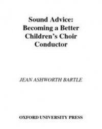 Sound Advice : Becoming a Better Children's Choir Conductor