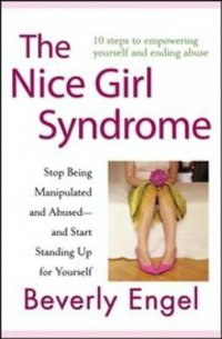 The nice girl syndrome : stop being manipulated and abused - and start standing up for yourself