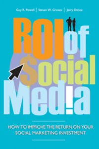 ROI of social media how to improve the return on your social marketing investment