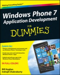 Windows Phone 7 application development for dummies / Bill Hughes