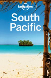 Lonely Planet South Pacific : Travel Guide