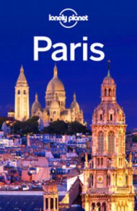 Lonely Planet Paris : Travel Guide