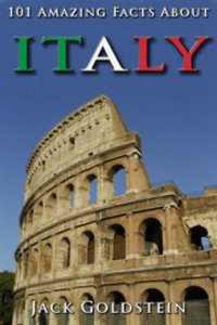 101 Amazing Facts About Italy : Countries of the World