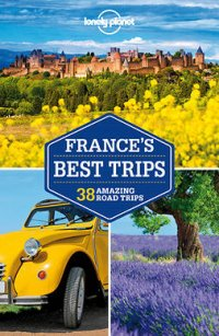 Lonely Planet France's Best Trips : Travel Guide