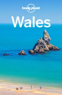 Lonely Planet Wales : Travel Guide