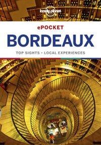 Lonely Planet Pocket Bordeaux : Travel Guide