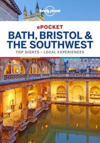 Lonely Planet Pocket Bath, Bristol & the Southwest : Travel Guide