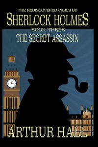 The Secret Assassin : The Rediscovered Cases of Sherlock Holmes