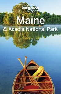 Lonely Planet Maine & Acadia National Park : Travel Guide