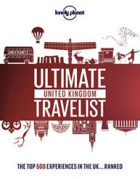 Lonely Planet's Ultimate United Kingdom Travelist : Lonely Planet