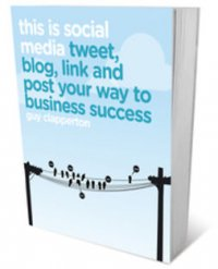 This is social media : tweet, blog, link and post your way to business success