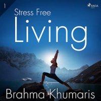 Stress Free Living 1 : Stress Free Living