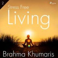 Stress Free Living 2 : Stress Free Living