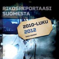 Rikosreportaasi Suomesta 2012