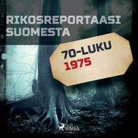 Rikosreportaasi Suomesta 1975