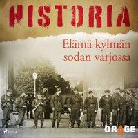 Elämä kylmän sodan varjossa : Historia
