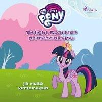 My Little Pony - Twilight Sparklen prinsessaloitsu ja muita kertomuksia