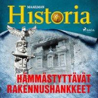 Hämmästyttävät rakennushankkeet : historian suurimmat arvoitukset