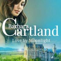 Love by Moonlight (Barbara Cartland's Pink Collection 122) : Barbara Cartland's Pink Collection