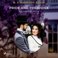 B. J. Harrison Reads Pride and Prejudice : The Classic Tales with B. J. Harrison