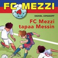 FC Mezzi tapaa Messin