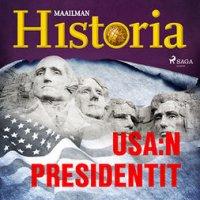 USA:n presidentit : Ihmiset jotka muuttivat maailmaa