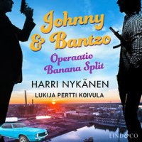 Operaatio Banana Split - (Johnny & Bantzo)
