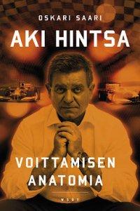 Aki Hintsa : voittamisen anatomia