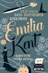 Emilia Kent - Runotytön tarina jatkuu