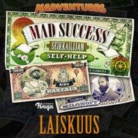 Mad Success - Seikkailijan self help 4 LAISKUUS: 99 askelta menestykseen