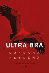 Ultra Bra: Sokeana hetkenä