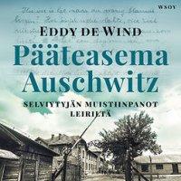 Pääteasema Auschwitz: Selviytyjän muistiinpanot leiriltä