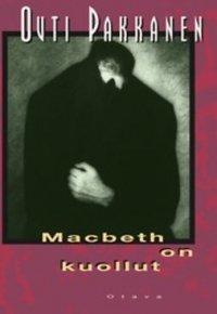 Macbeth on kuollut : jännitysromaani