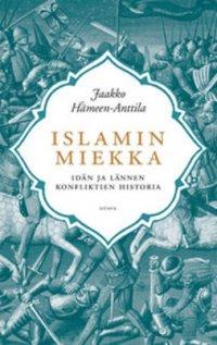 Islamin miekka : idän ja lännen konfliktien historia