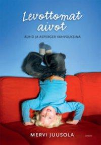 Levottomat aivot: ADHD ja Asperger vahvuuksina